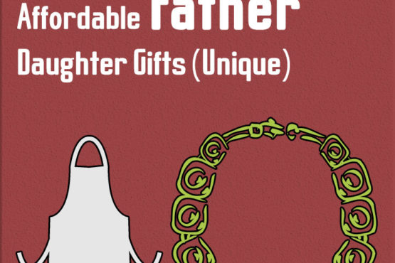 Affordable Father Daughter Gifts