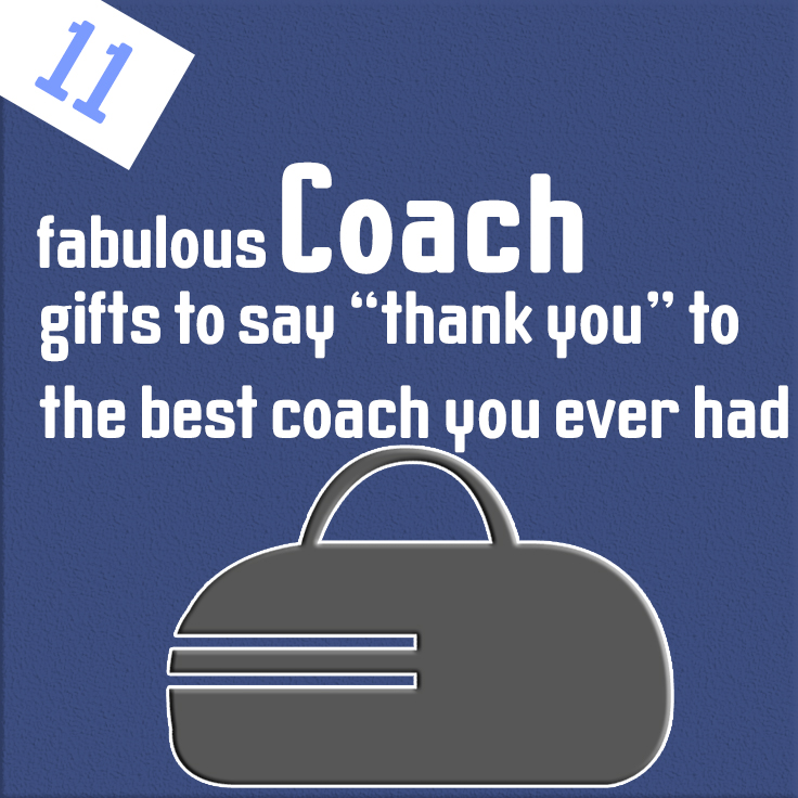"11 fabulous coach gifts to say ""thank you"" to the best coach you ever had"