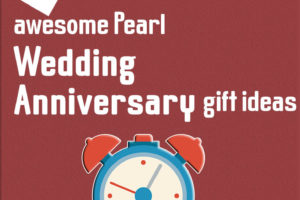 15 Awesome Pearl Wedding Anniversary Gift Ideas