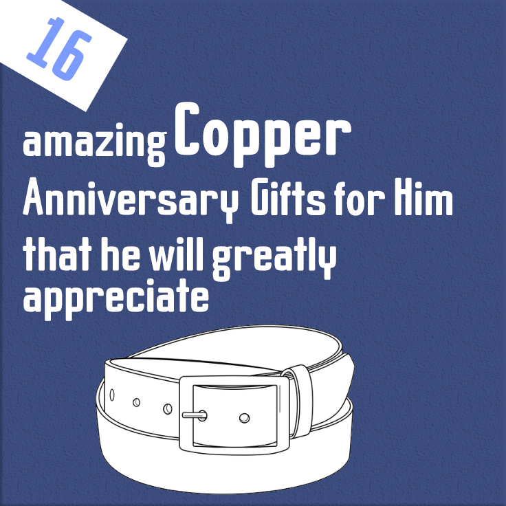 16 amazing copper anniversary gifts for him that he will greatly appreciate