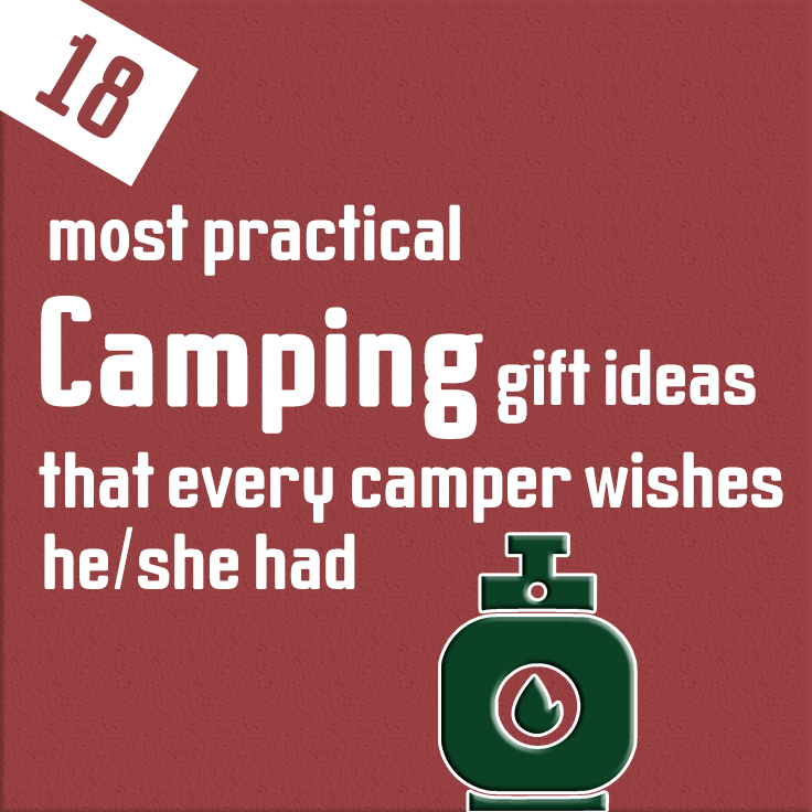 18 most practical camping gift ideas that every camper wishes he she had